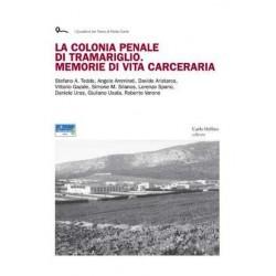 La colonia penale di Tramariglio. Memorie di vita carceraria.